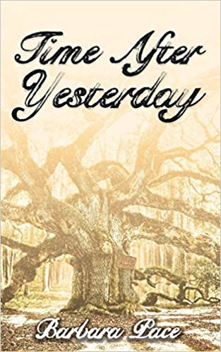 Time After Yesterday by Mrs. Barbara Pace