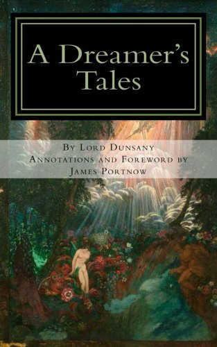 A Dreamer's Tales: Annotated Edition