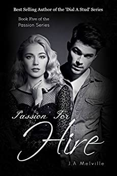 Passion For Hire (Passion Series Book 5) by [Melville, J. A]