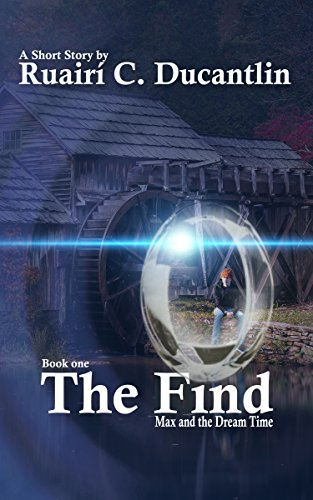 #freebooks – The Find – Max and the Dream Time Book One