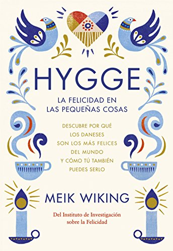 Hygge -La felicidad en las pequenas cosas [ The Little Book of Hygge: Danish Secrets to Happy Living ] (Spanish Edition) [Meik Wiking] (Tapa Blanda)