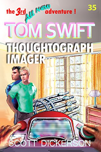 Tom Swift Lives! Thoughtograph Imager (Tom Swift reimagined! Book 35) (Tom Swift Kindle Books)