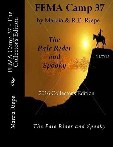 FEMA Camp 37 - The Collector's Edition (FEMA Camp Series Book 1) by [Riepe, Marcia, Riepe, R.]