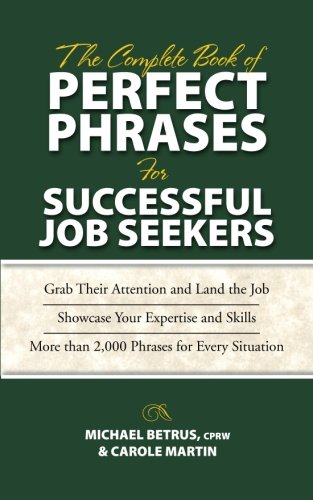 The Complete Book of Perfect Phrases for Successful Job Seekers (Perfect Phrases Series) (The Perfect Cover Letter For A Job)