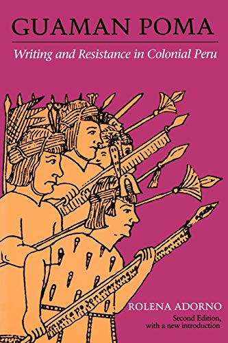 Guaman Poma : Writing and Resistance in Colonial Peru:  Second Edition (ILAS Special Publication)