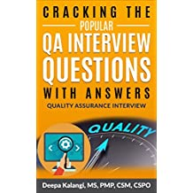 Cracking The Popular QA Interview Questions with Answers: 135 Quality Assurance / Testing Interview Questions