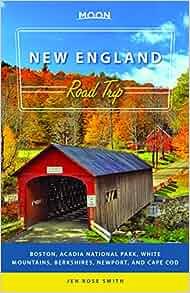 Moon New England Road Trip: Boston, Acadia National Park, White