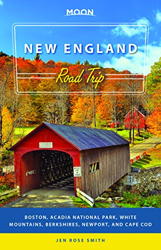 Moon New England Road Trip: Boston, Acadia National Park, White Mountains, Berkshires, Newport, and Cape Cod (Travel Guide) (Best Hikes In New England)