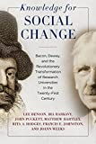 img - for Knowledge for Social Change: Bacon, Dewey, and the Revolutionary Transformation of Research Universities in the Twenty-First Century book / textbook / text book