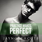 Practice Makes Perfect: Housemates, Book 3 | Jay Northcote