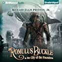 Romulus Buckle & the City of the Founders Audiobook by Richard Ellis Preston Narrated by Luke Daniels