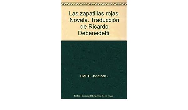Las zapatillas rojas. Novela. Traducción de Ricardo Debenedetti.: Amazon.com: Books