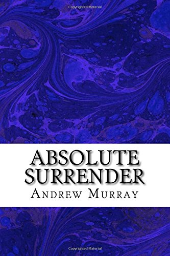 Download Absolute Surrender: (Andrew Murray Classic Collection) ebook