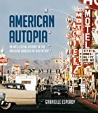 American Autopia: An Intellectual History of the American Roadside at Midcentury (Midcentury: Architecture, Landscape, Urbanism, and Design)