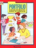 Portfolio Assessment Across the Curriculum : Grades 1-6, Troll Books Staff, 0816732760