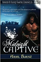 Midnight Captive: Book 2 of the Bonded By Blood Vampire Chronicles Paperback