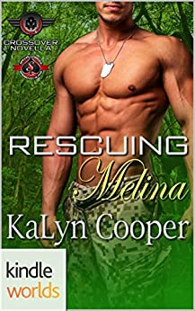 Special Forces: Operation Alpha: Rescuing Melina (Kindle Worlds Novella) (Guardian Elite Book 3) by [Cooper, KaLyn]