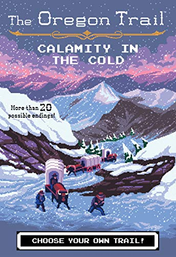 Calamity in the Cold (The Oregon - Oregon Pioneers