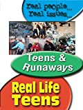 Real Life Teens - Teens & Runaways