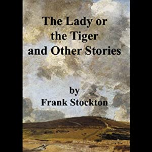 The Lady or the Tiger and Other Stories Audiobook