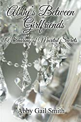 Abby's Between Girlfriends: A Sharing of Marital Secrets