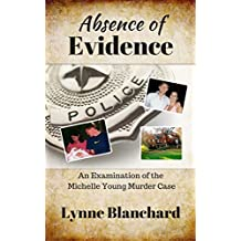 Absence of Evidence: An Examination of the Michelle Young Murder Case