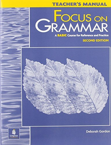 Focus on Grammar: A Basic Course for Reference and Practice, Second Edition (Teacher's Manual) by Deborah Gordon (2000-08-01) by Longman