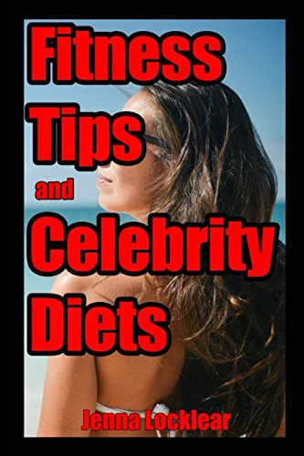 Fitness Tips and Celebrity Diets