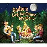 Sadie's Lag Ba'omer Mystery (Lag Ba'omer & Shavuot)