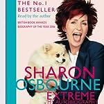 Extreme: My Autobiography | Sharon Osbourne