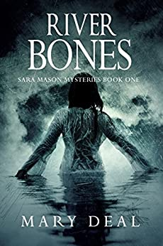 River Bones (Sara Mason Mysteries Book 1) by [Deal, Mary]