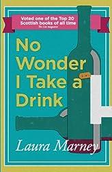 No Wonder I Take a Drink