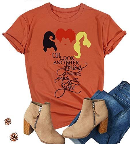 Oh Look Another Glorious Morning Makes ME Sick T-Shirt Women Sanderson Sisters Halloween Costumes Tops Size M (Orange Red)