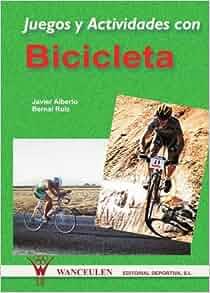 Juegos y actividades con bicicleta (Spanish Edition): J.A