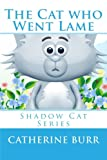 The Cat Who Went Lame, Catherine Burr, 1618290614