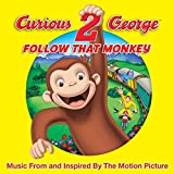 Curious George 2: Follow That Monkey (Music From and Inspired by The Motion Picture)