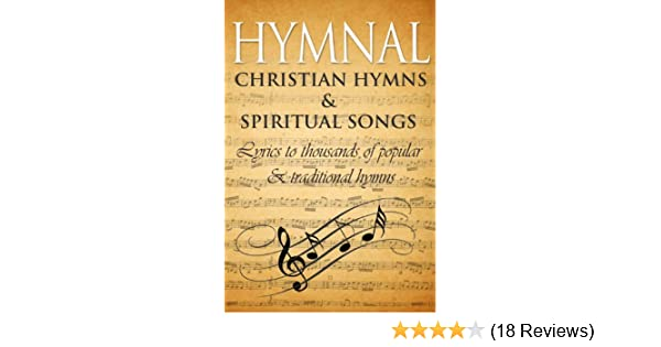 Hymnal ancient hymns spiritual songs lyrics to thousands of hymnal ancient hymns spiritual songs lyrics to thousands of popular traditional christian hymns kindle edition by philip p bliss charles wesley stopboris Images