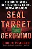 SEAL Target Geronimo: The Inside Story of the Mission to Kill Osama bin Laden