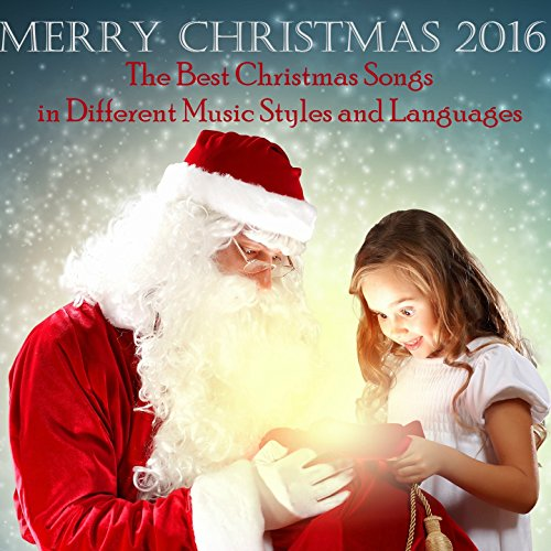 Christmas Songs In Different Languages - Merry Christmas 2016 (Best Christmas Songs in Different Music Styles and Languages)