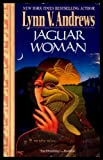 Jaguar Woman, Lynn V. Andrews, 0061040339