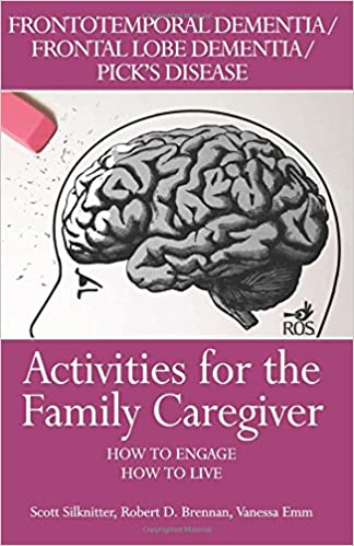 Activities for the Family Caregiver: Frontal Temporal Dementia ...