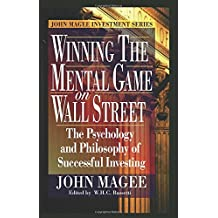 Winning the Mental Game on Wall Street: The Psychology and Philosophy of Successful Investing
