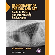 Radiography of the Dog and Cat: Guide to Making and Interpreting Radiographs
