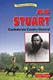 img - for By Lynda Pflueger - Jeb Stuart: Confederate Cavalry General (Historical American Biog (Library ed) (1998-04-16) [Library Binding] book / textbook / text book