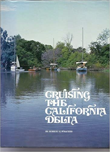 California Delta Fishing Map, Cruising The California Delta Robert E Walters 9780879300142 Amazon Com Books, California Delta Fishing Map