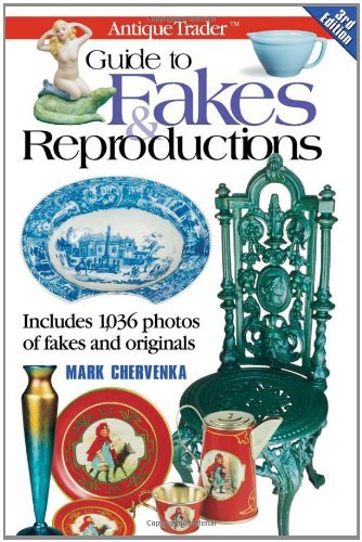 By Mark Chervenka - Antique Trader Guide to Fakes & Reproductions (3rd Edition) (2003-07-16) [Paperback]