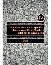 Literatura y compromiso político. Prácticas político-culturales y estéticas de la revolución