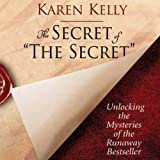 "The Secret of ""The Secret"": Unlocking the Mysteries of the Runaway Bestseller"