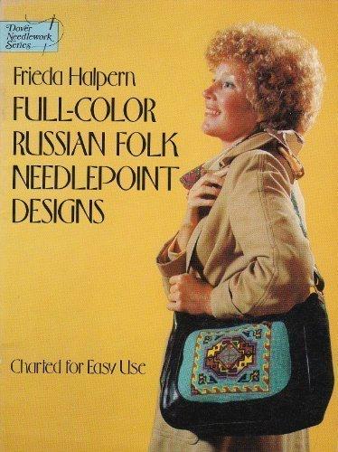 Full-Color Russian Folk Needlepoint Designs: Charted for Easy Use (Dover needlework - Art Folk Needlepoint