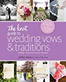 The Knot Guide to Wedding Vows and Traditions [Revised Edition], Carley Roney, 0770433790